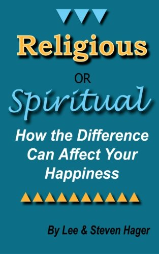 9780978526153: Religious or Spiritual: How the Difference Can Affect Your Happiness