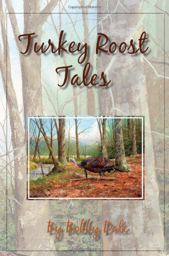 Turkey Roost Tales: Dale, Bobby