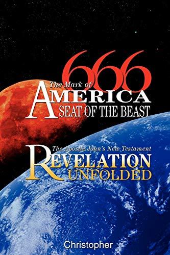 9780978526436: 666 The Mark of America, Seat of the Beast: The Apostle John's New Testament Revelation Unfolded