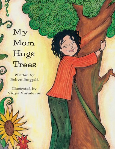 My Mom Hugs Trees: Robyn Ringgold
