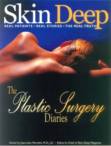 Skin Deep Our Makeover Stories: Real Patients, Real Stories, The Real Truth (Skin Deep (Meducation)...