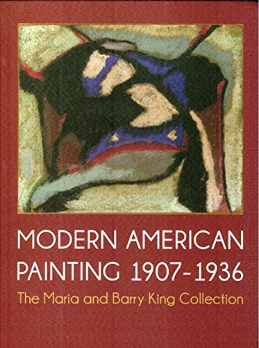 9780978538385: Modern American Painting 1907-1936: The Maria and Barry King Collection