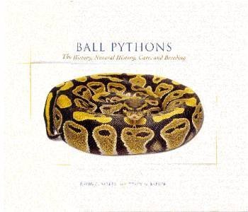 9780978541101: Ball Pythons: The History, Natural History, Care, and Breeding