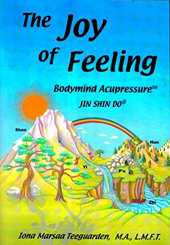 9780978541200: The Joy of Feeling: Bodymind Acupressure - Jin Shin Do