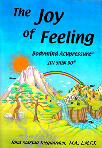 9780978541200: The Joy of Feeling: Bodymind Acupressure - Jin Shin Do