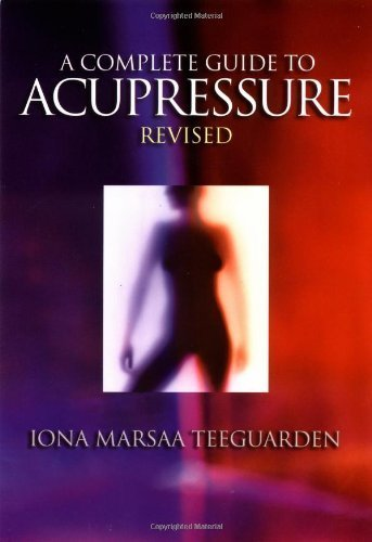 9780978541224: A Complete Guide to Acupressure, Revised: Jin Shin Do
