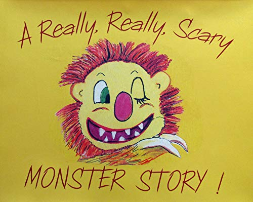 A Really, Really, Scary Monster Story!: Blume, Rebecca