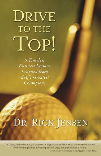 Drive to the Top: 5 Timeless Business: Jensen, Dr. Rick