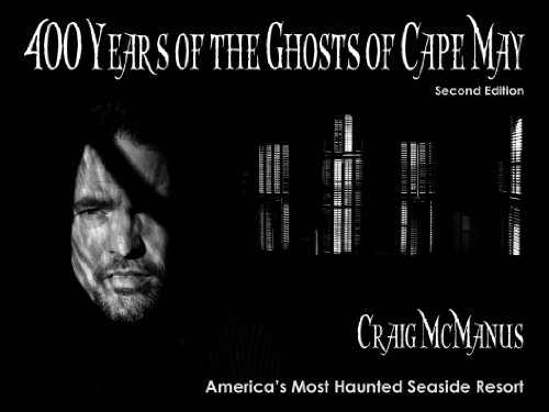 9780978544447: 400 Years of the Ghosts of Cape May: Second Edition