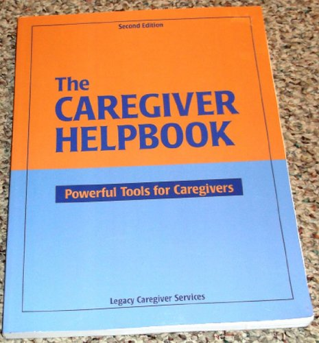 9780978544805: The Caregiver Helpbook, Powerful Tools for Caregivers