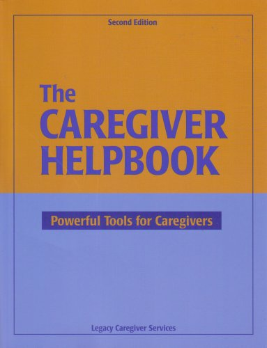 The Caregiver Helpbook, Powerful Tools for Caregivers: Marilyn Cleland, Vicki