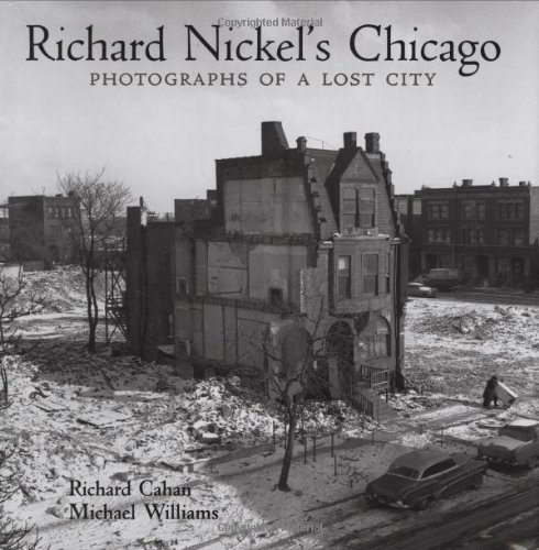 9780978545024: Richard Nickel's Chicago: Photographs of a Lost City