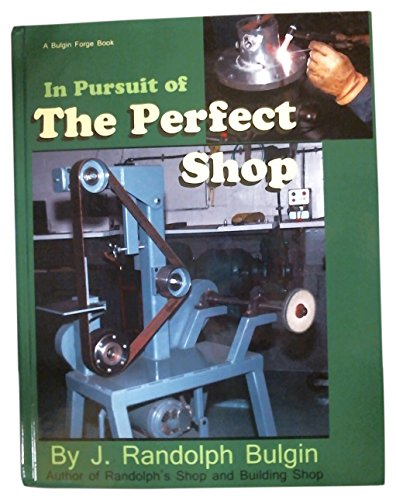 In Pursuit of the Perfect Shop: J. Randolph Bulgin