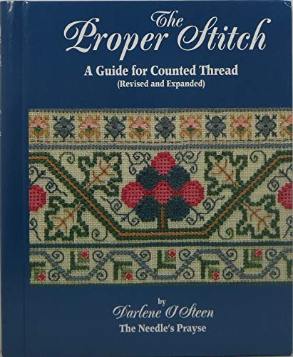 9780978548964: The Proper Stitch , A Guide for Counted Thread