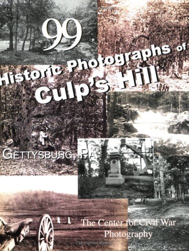 99 Historic Photographs of Culp's Hill, Gettysburg, PA