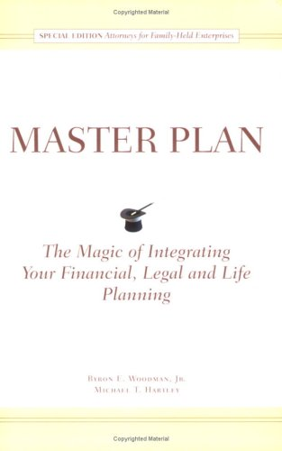 Master Plan The Magic of Integrating Your: Michael T. Hartley