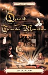 The Quest for Thunder Mountain (Tales from: Ed Dunlop