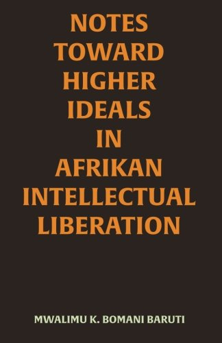 9780978553128: Notes Toward Higher Ideals in Afrikan Intellectual Liberation