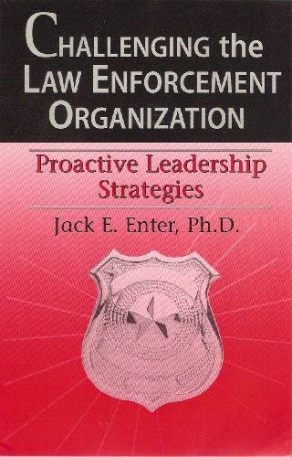 9780978553708: Challenging the Law Enforcement Organization : The Road to Effective Leadership