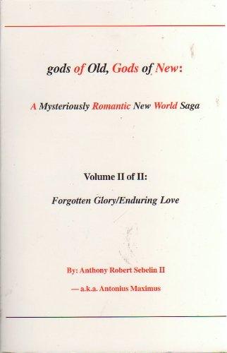 gods of Old, Gods of New: A: Anthony Robert Sebelin