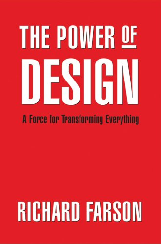 9780978555283: The Power of Design: A Force for Transforming Everything