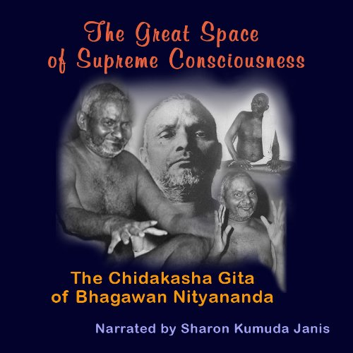 9780978556815: The Great Space of Supreme Consciousness: The Chidakasha Gita of Bhagawan Nityananda