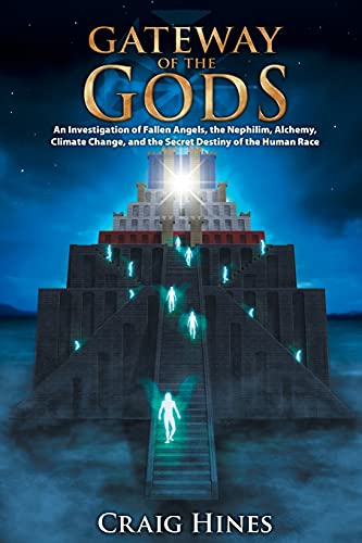 9780978559106: Gateway of the Gods: An Investigation of Fallen Angels, the Nephilim, Alchemy, Climate Change, and the Secret Destiny of the Human Race
