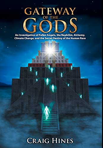 9780978559137: Gateway of the Gods: An Investigation of Fallen Angels, the Nephilim, Alchemy, Climate Change, and the Secret Destiny of the Human Race