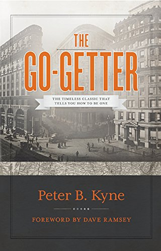 9780978562045: The Go-Getter: The Timeless Classic That Tells You How to Be One