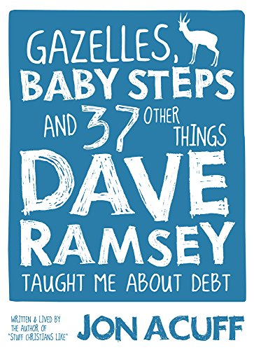 9780978562090: Gazelles, Baby Steps and 37 Other Things Dave Ramsey Taught Me about Debt