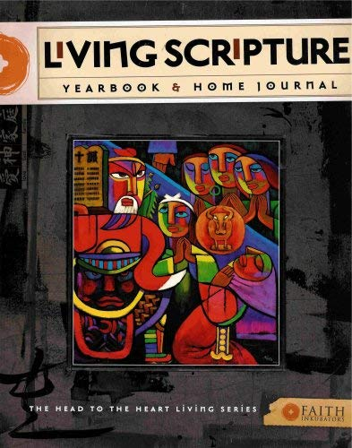 Living Scripture Yearbook & Home Journal (The Head to the Heart Living Series): Nancy Gauche, ...