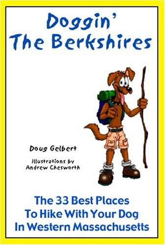 9780978562250: Doggin' The Berkshires: The 33 Best Places To Hike With Your Dog In Western Massachusetts