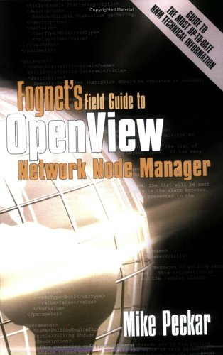 9780978562700: Fognet's Field Guide to OpenView Network Node Manager