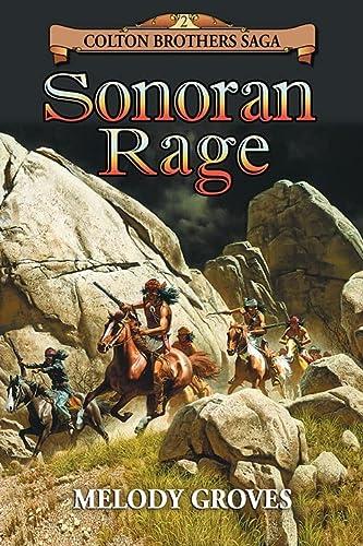 Sonoran Rage: A Colton Brothers Saga, No. 2: Melody Groves