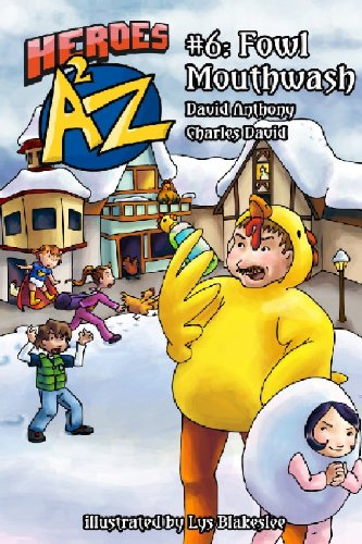 Heroes A2Z #6: Fowl Mouthwash (Heroes A: David Anthony, Charles