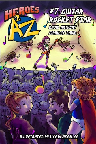 Heroes A2Z #7: Guitar Rocket Star (Heroes: David Anthony, Charles