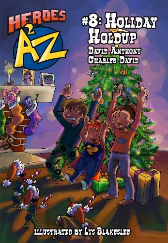 Heroes A2Z #8: Holiday Holdup (Heroes A: David Anthony, Charles