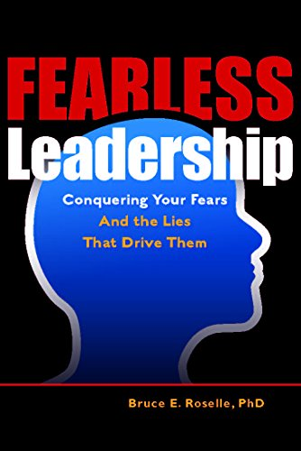 9780978564605: Fearless Leadership: Conquering Your Fears and the Lies that Drive Them