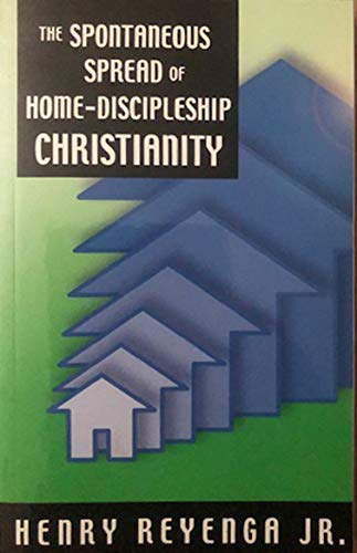 9780978567804: The Spontaneous Spread of Home-Discipleship Christianity