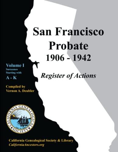 9780978569471: San Francisco Probate 1906-1942 Volume I: A-K (Volume 1)