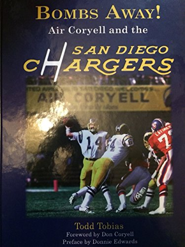 Bombs Away! Air Coryell and the San Diego Chargers: Todd Tobias