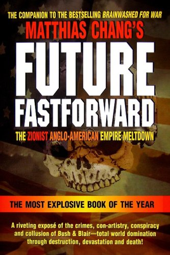 9780978573317: Future Fastforward: The Zionist Anglo-American Empire Meltdown