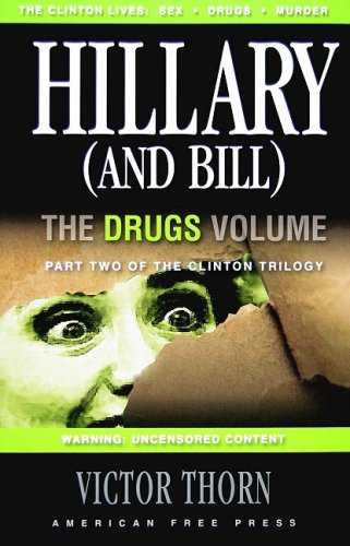 Hillary (and Bill): The Drugs Volume: Part: Victor Thorn