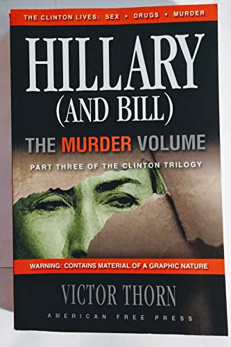 9780978573386: Hillary (And Bill) The Murder Volume: Part Three of the Clinton Trilogy by Victor Thorn (2008-05-03)