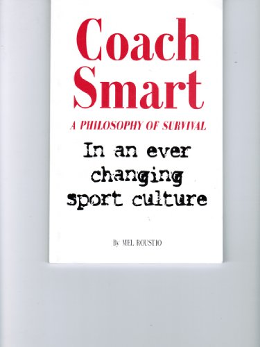 Coach Smart: A Philosophy of Survival In an ever changing sport Culture: n/a