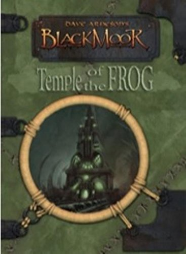 Temple of the Frog (Dave Arneson's Blackmoor (Code Monkey Publishing))
