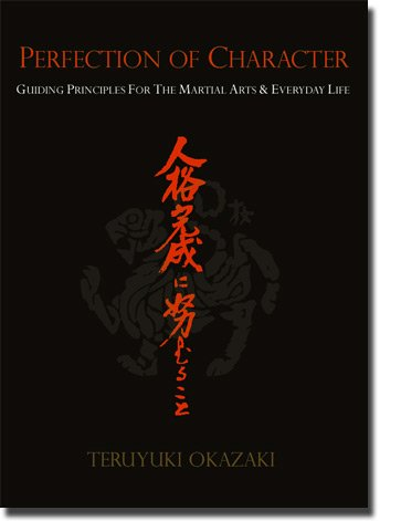 9780978576325: Perfection of Character: Guiding Principles for the Martial Arts & Everyday Life