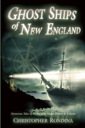 9780978576684: Ghost Ships of New England: Mysterious Tales of the Sea from Yankee History & Foklore