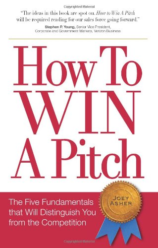 9780978577612: How to Win a Pitch: The Five Fundamentals That Will Distinguish You from the Competition