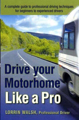 Drive Your Motorhome Like a Pro: Lorrin Walsh